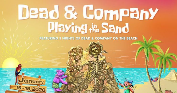 dead-and-company-playing-in-the-sand-2020-announced-riviera-cancun-mexico-728x546